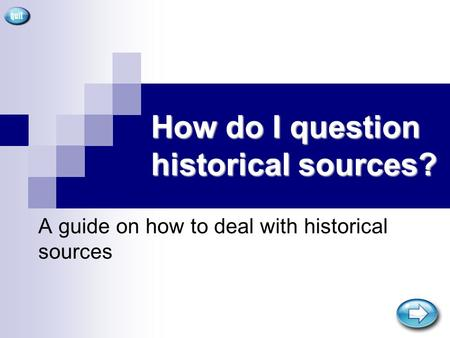 How do I question historical sources? A guide on how to deal with historical sources.