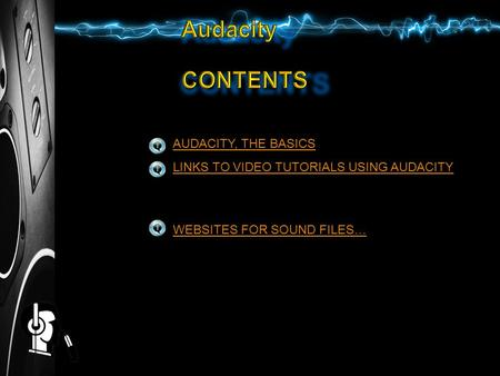 LINKS TO VIDEO TUTORIALS USING AUDACITY AUDACITY, THE BASICS WEBSITES FOR SOUND FILES…