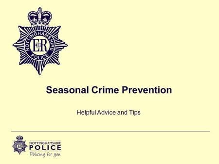 Seasonal Crime Prevention Helpful Advice and Tips.