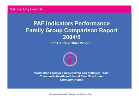 Information Produced by Research and Statistics Team For Adults & Older People Information Produced by Research and Statistics Team Community Health and.