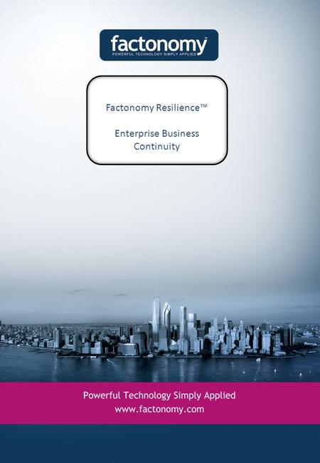 Factonomy Resilience™ Enterprise Business Continuity.