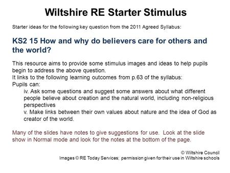 Wiltshire RE Starter Stimulus Starter ideas for the following key question from the 2011 Agreed Syllabus: KS2 15 How and why do believers care for others.