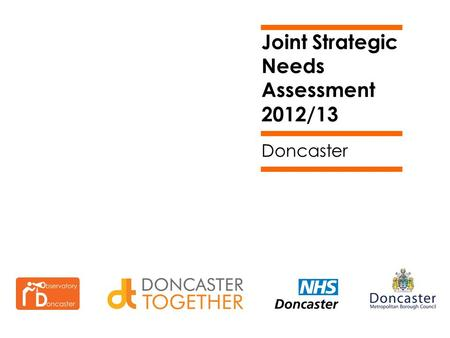 Joint Strategic Needs Assessment 2012/13 Doncaster.
