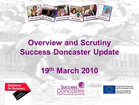 Overview and Scrutiny Success Doncaster Update 19 th March 2010.