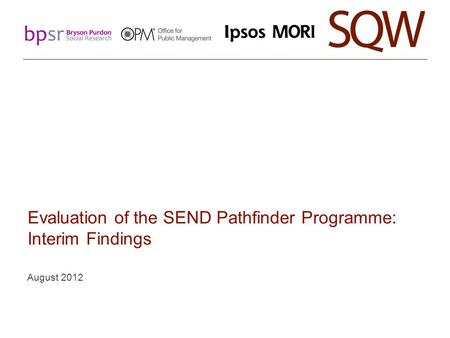 Evaluation of the SEND Pathfinder Programme: Interim Findings August 2012.