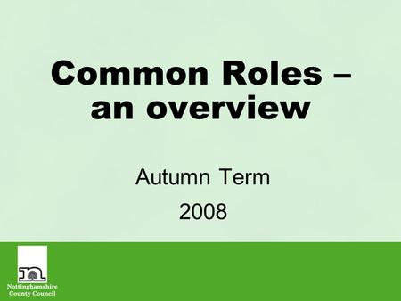 Common Roles – an overview Autumn Term 2008. Introduction What is a Common Role? Why we need Common Roles? How will they be used in the job evaluation.