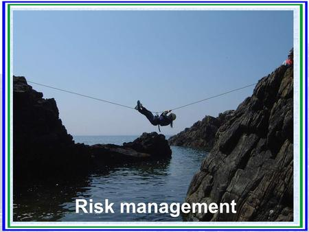 Risk management. Group task Think back to a particular visit and remember the visit leader, the group, the visit/activity they did, transport used etc.