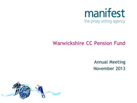 Warwickshire CC Pension Fund Annual Meeting November 2013.