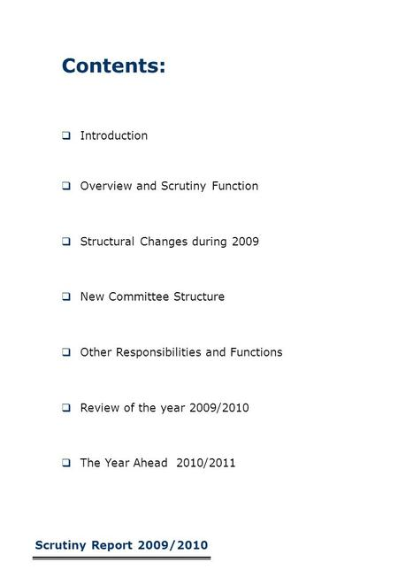 Contents:  Introduction  Overview and Scrutiny Function  Structural Changes during 2009  New Committee Structure  Other Responsibilities and Functions.