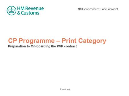 Restricted CP Programme – Print Category Preparation to On-boarding the PVP contract.