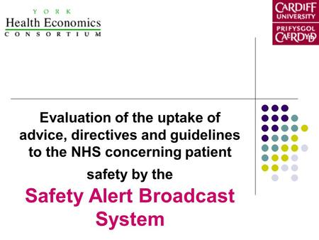 Evaluation of the uptake of advice, directives and guidelines to the NHS concerning patient safety by the Safety Alert Broadcast System.