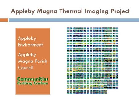 Appleby Magna Thermal Imaging Project Appleby Environment Appleby Magna Parish Council.