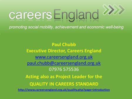 Paul Chubb Executive Director, Careers England  07976 575536