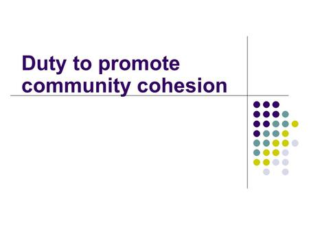 Duty to promote community cohesion. Why has the new duty for schools to promote community cohesion been introduced?