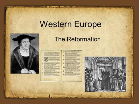 Western Europe The Reformation.
