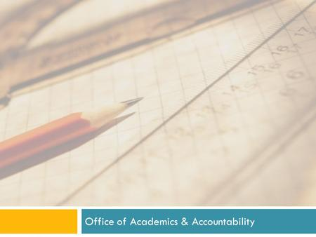 Office of Academics & Accountability. Essential Questions  What are the Common Core Standards?  How different are the new standards from Georgia Performance.