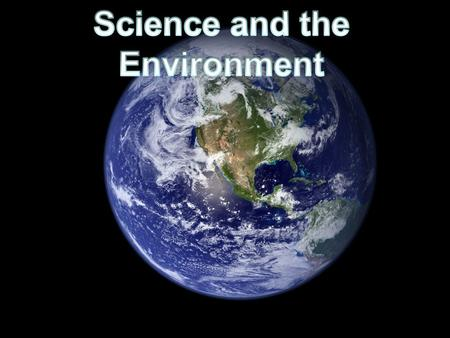 An Introduction to Environmental Science Environmental Science aka (The study of the impact of humans on the environment.) How We Use Natural Resources.