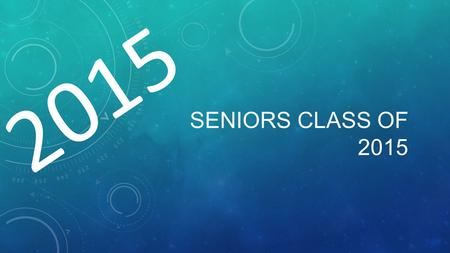 SENIORS CLASS OF 2015 2015. THEME: WILLY WONKA AND THE CHOCOLATE FACTORY No, it is not up for discussion. We will be using this theme for Hallway- Oct.