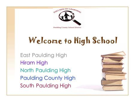 Welcome to High School East Paulding High Hiram High North Paulding High Paulding County High South Paulding High.