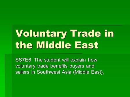 Voluntary Trade in the Middle East