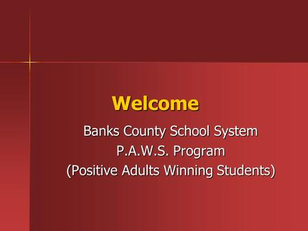 Welcome Banks County School System P.A.W.S. Program (Positive Adults Winning Students)