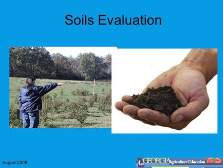 August 2008 Soils Evaluation. August 2008 What good is it? teaches the practical application of the Soil Conservation Service soil classification system.