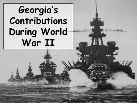 Georgia's Contributions During World War II