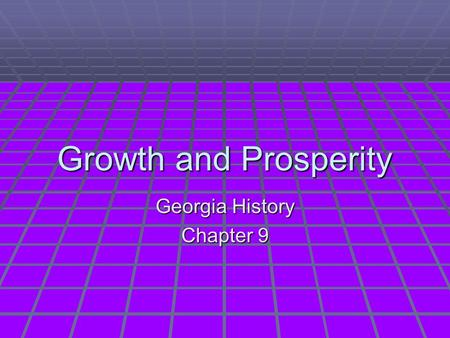 Growth and Prosperity Georgia History Chapter 9. Growth After the Revolution  Constitution requires that a census be taken every 10 years (GA quadrupled.