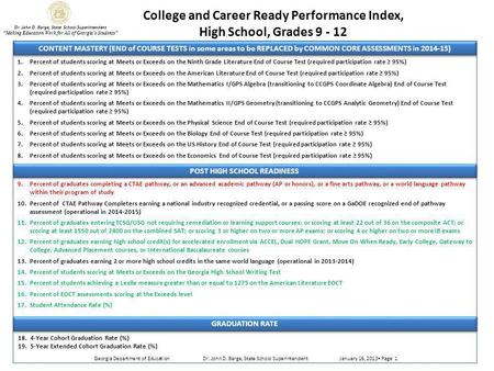 "College and Career Ready Performance Index, High School, Grades 9 - 12 Dr. John D. Barge, State School Superintendent ""Making Education Work for All of."
