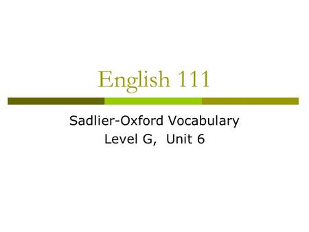Sadlier-Oxford Vocabulary Level G, Unit 6