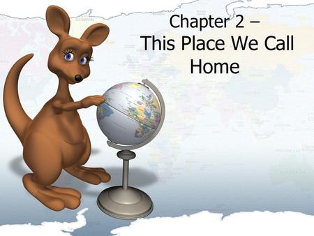 Chapter 2 – This Place We Call Home. Section 1 –GA's Flora and Fauna SS8G1: The student will describe Georgia with regard to physical features and location.