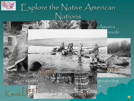 Explore the Native American Nations Nez Perce Pawnee Seminole Hopi The Native American Nations of North America cultivated the natural resources around.