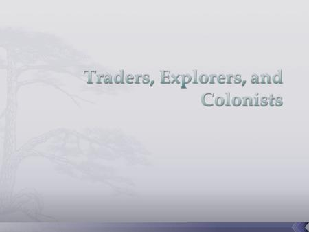  For centuries before the Renaissance, European traders traveled back and forth across the Mediterranean  Merchants commonly journeyed from southern.