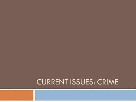 CURRENT ISSUES: CRIME. Factors that Contribute to Lawlessness Lesson Essential Question: How do poverty, drug abuse, and lack of employment/education.
