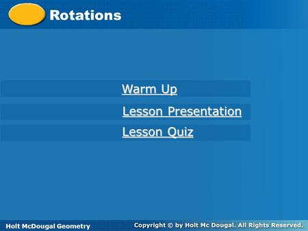 Rotations Warm Up Lesson Presentation Lesson Quiz