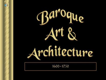 "1600-1750 Baroque ► 1600 – 1750. ► From a Portuguese word ""barocca"", meaning ""a pearl of irregular shape."" ► Implies strangeness, irregularity, and extravagance."