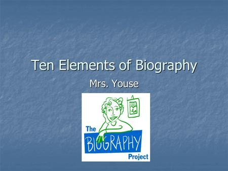 Ten Elements of Biography Mrs. Youse Non-Fiction Books about People Biography Biography Autobiography Autobiography Memoirs Memoirs.
