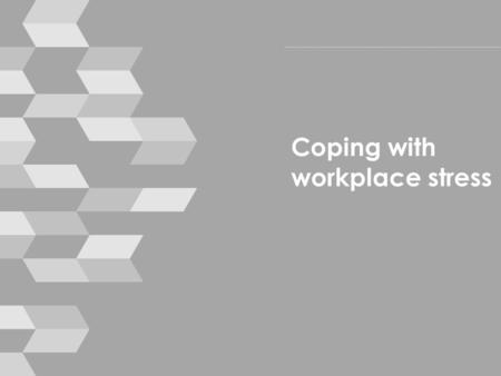 Coping with workplace stress. Housekeeping › mobile phones › break times › toilets › emergencies © smallprint 2.