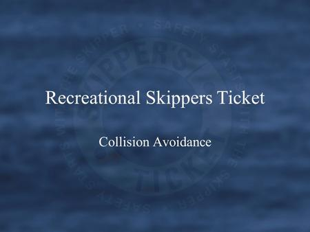 Recreational Skippers Ticket Collision Avoidance.