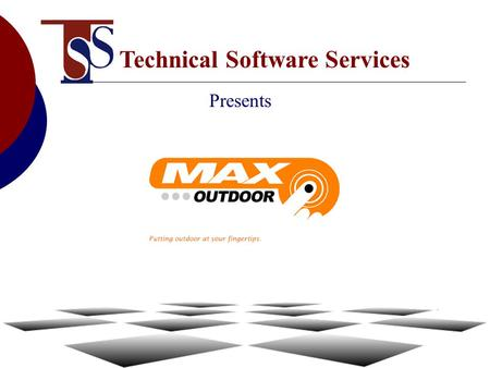 Presents Technical Software Services MAX-Outdoor has been developed as a logical extension to Technical Software Services ' product range and in response.