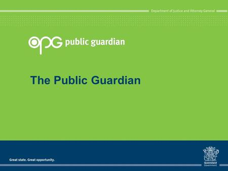 The Public Guardian. Legal advocacy Kevin Martin Adult Guardian Public Guardian Designate.