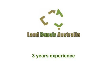 3 years experience. Formed in 2005 to acquire degraded land to improve or change land use to yield capital and income growth from more valued private.