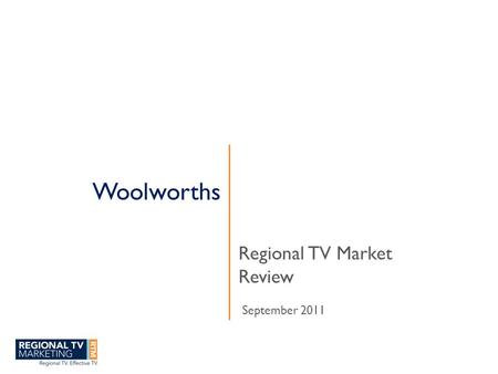 Woolworths Regional TV Market Review September 2011.