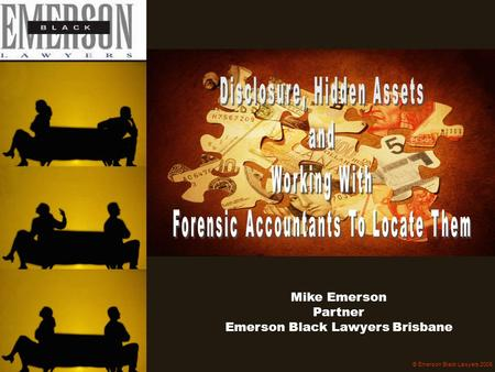 Mike Emerson Partner Emerson Black Lawyers Brisbane © Emerson Black Lawyers 2005.