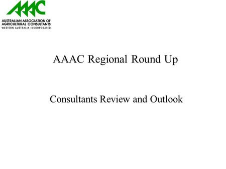AAAC Regional Round Up Consultants Review and Outlook.
