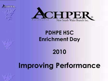 PDHPE HSC Enrichment Day 2010 Improving Performance.