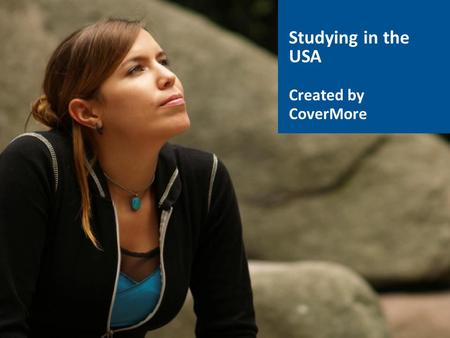 Studying in the USA Created by CoverMore. What You Need To Do Before Applying Take the SAT or ACT test (University entrance exam basically) – They both.