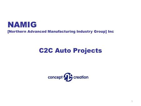 NAMIG [Northern Advanced Manufacturing Industry Group] Inc C2C Auto Projects 1.