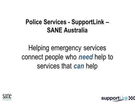 Police Services - SupportLink – SANE Australia Helping emergency services connect people who need help to services that can help.