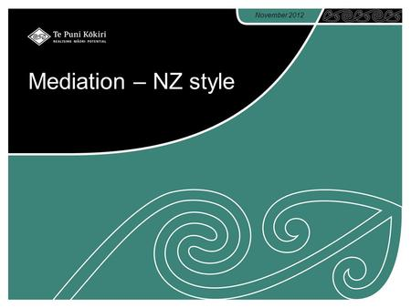 Mediation – NZ style November 2012. Working with H2R - principles Focus on behaviours rather than on appearance or affiliation Remove the labels Recognise.